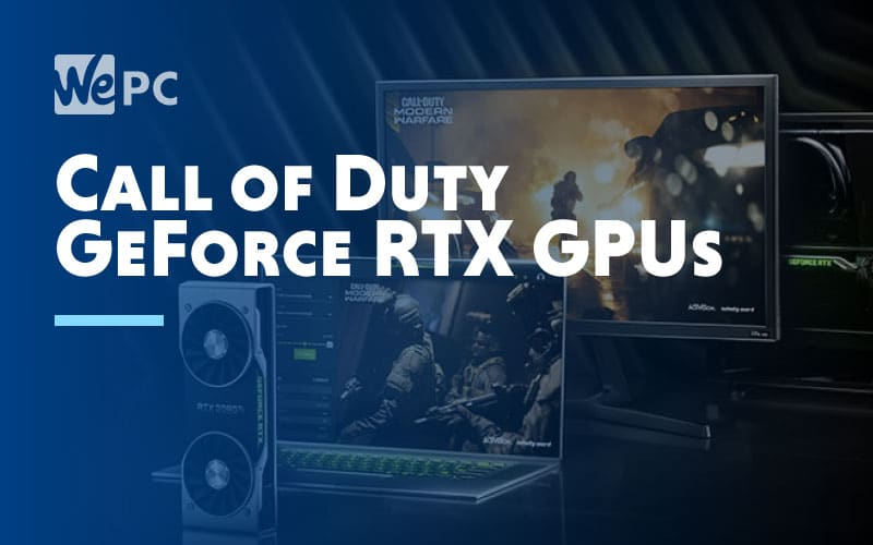 Call of Duty GeForce RTX GPUs