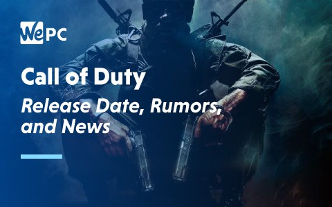 Call of Duty Release Date Rumours and News