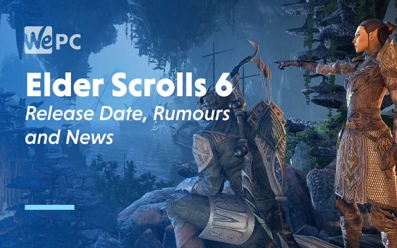 Elder Scrolls 6 Release Date Rumours and News
