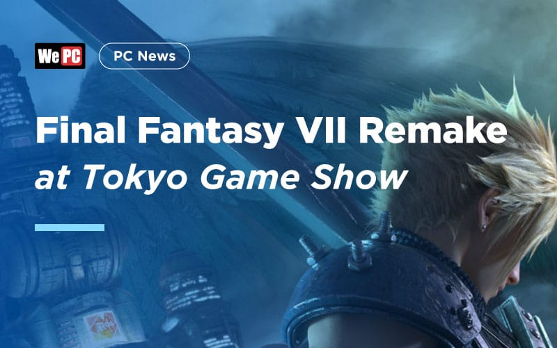 Final Fantasy VII Remake at Tokyo Game Show