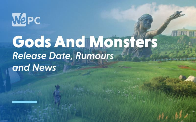 Gods and monsters release date rumours and news