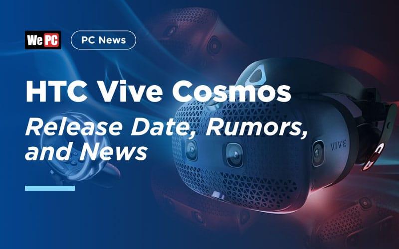 HTC Vive Cosmos release