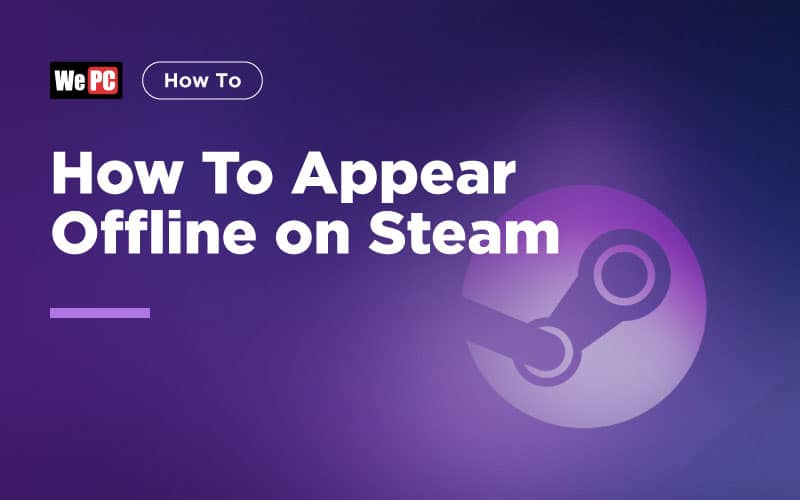 How To Appear Offline on Steam