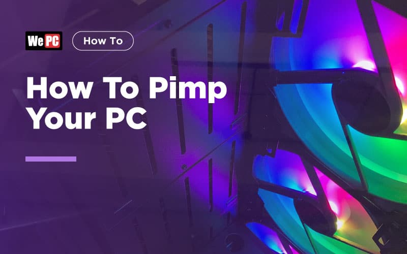 How to pimp your PC