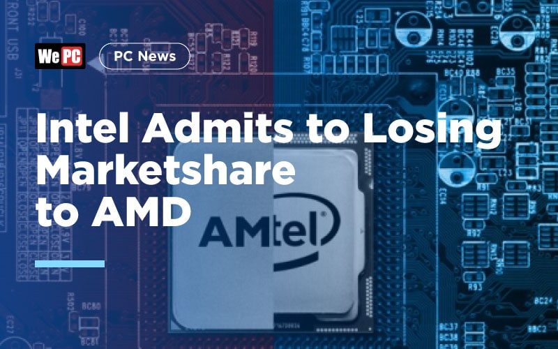 Intel admits to losing marketshare to AMD
