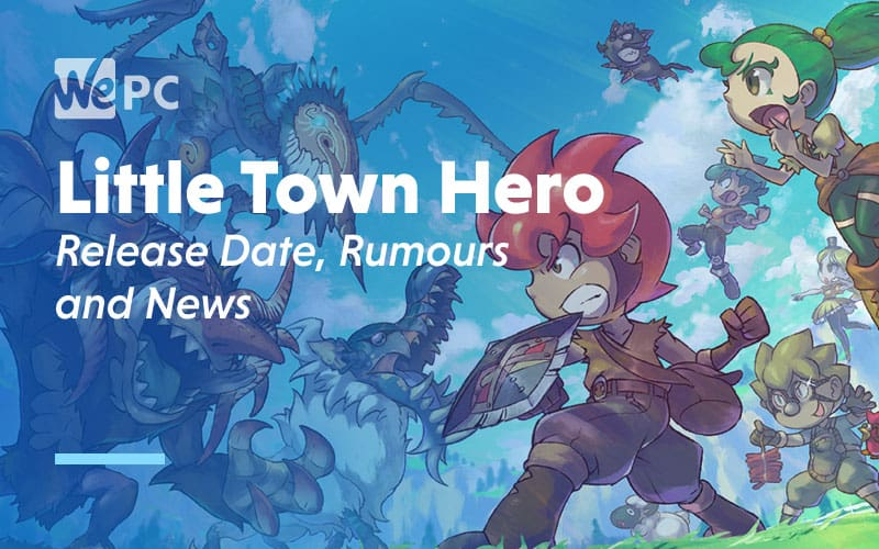 Little Town Hero Release Date Rumours and News