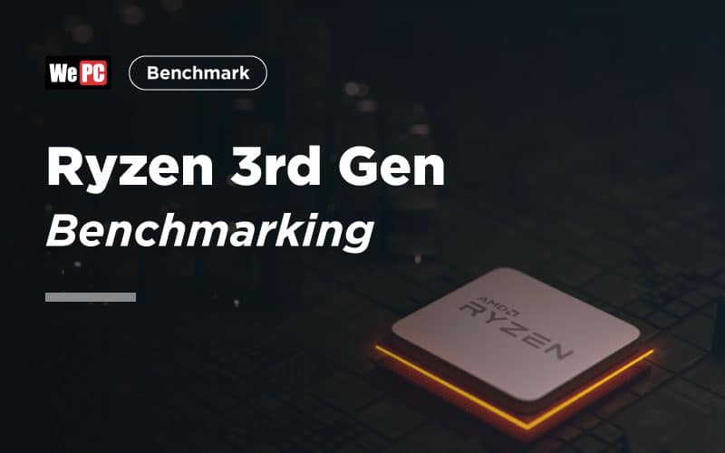 Ryzen 3rd Gen Benchmarking