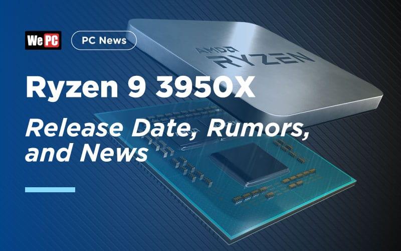 Ryzen 9 3950X Release