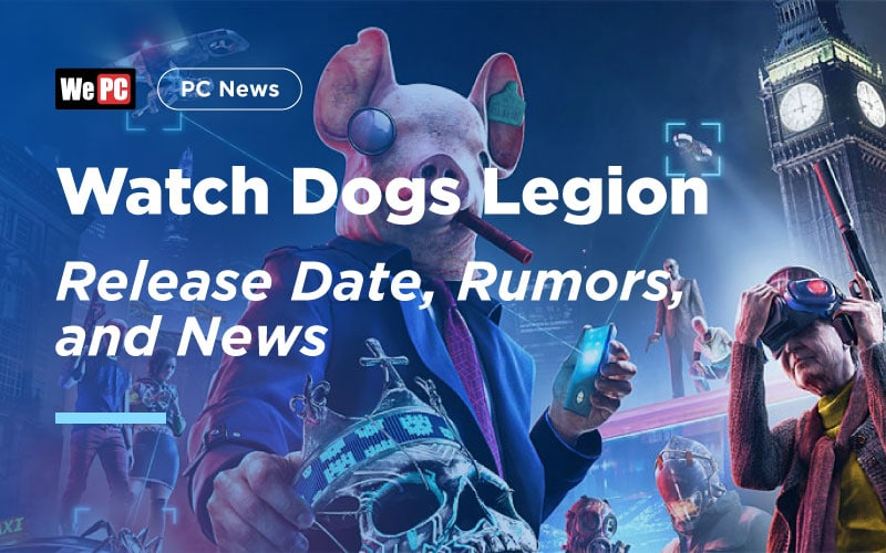 Watch Dogs Legion release