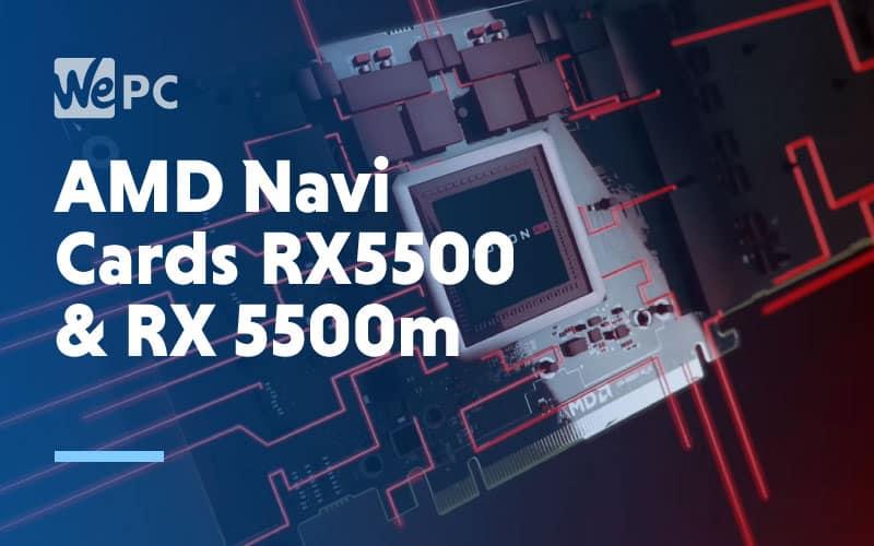 AMD Navi Cards RX 5500 RX 5500m