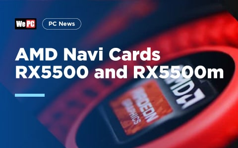 AMD Navi Cards RX5500 and RX5500m