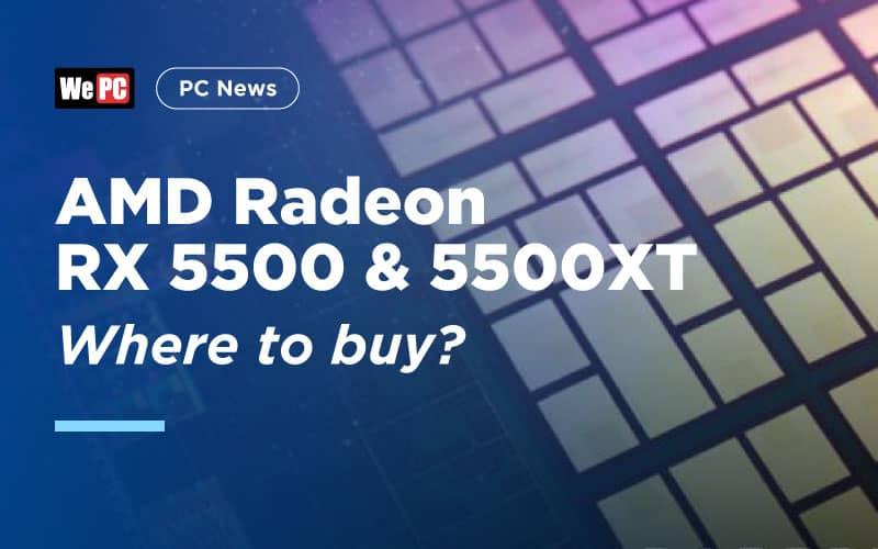 AMD Radeon RX 5500 5500XT Launch Where to buy