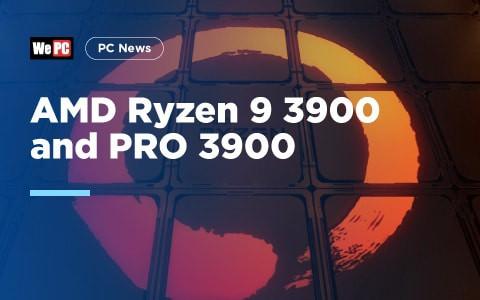 AMD Ryzen 9 3900 and PRO 3900