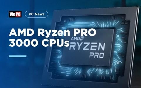 AMD Ryzen PRO 3000 CPUs