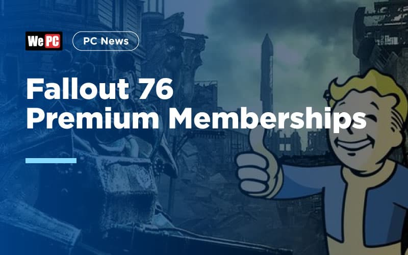 Fallout 76 Premium Memberships