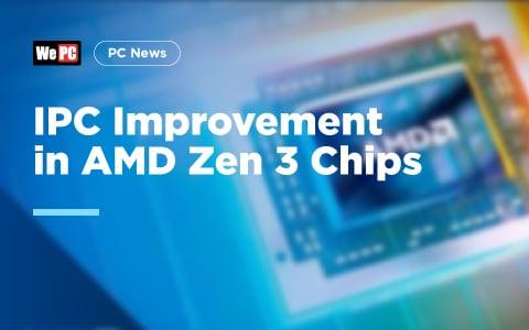IPC Improvement in AMD Zen 3 Chips