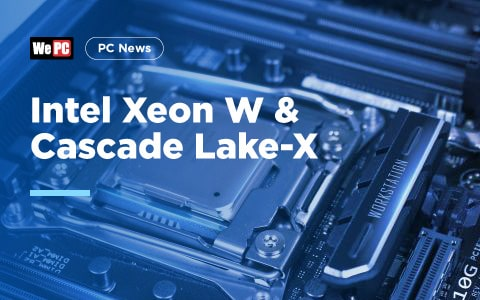 Intel Xeon W and Cascade Lake X