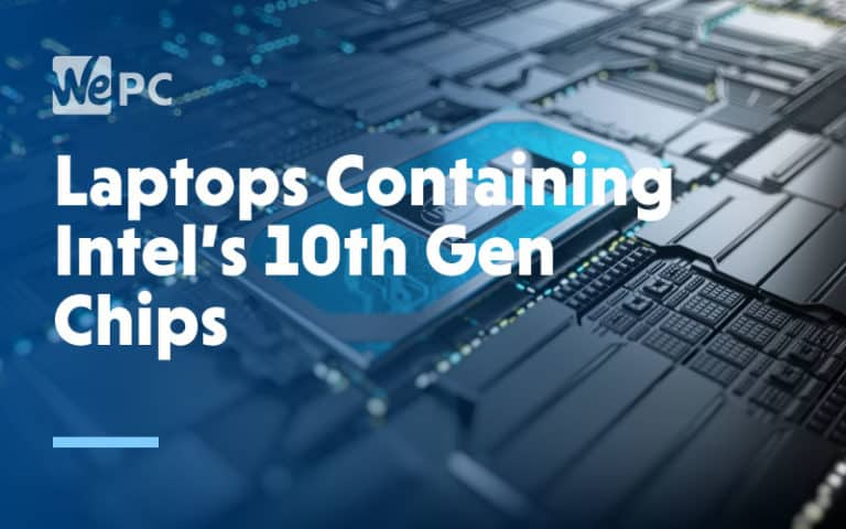 Laptops Containing Intels 10th Gen Chips 1
