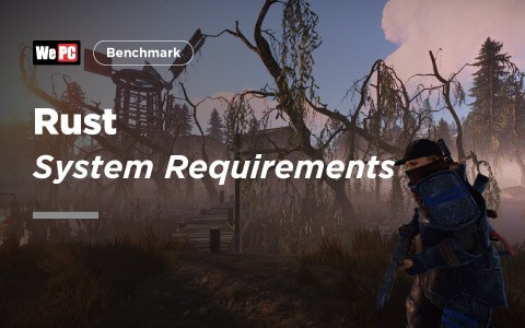 Rust System Requirements Wepc Com