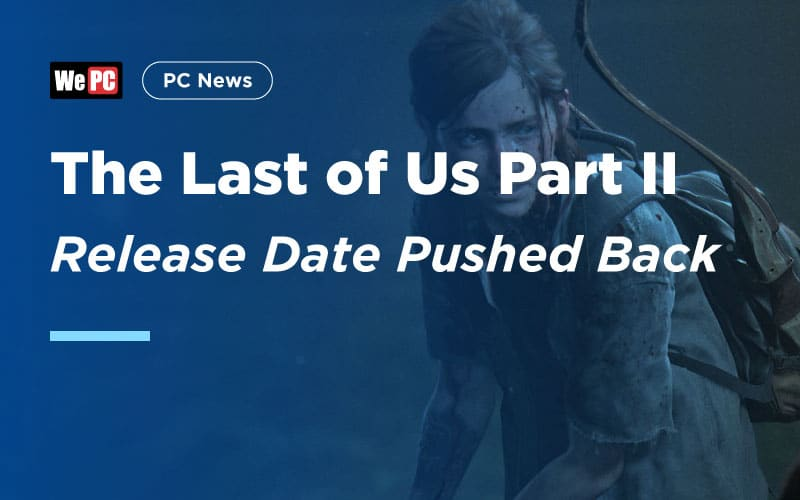 The Last of Us Part II Release Date