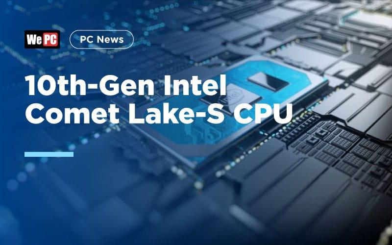 10th Gen Intel Comet Lake S CPU 1
