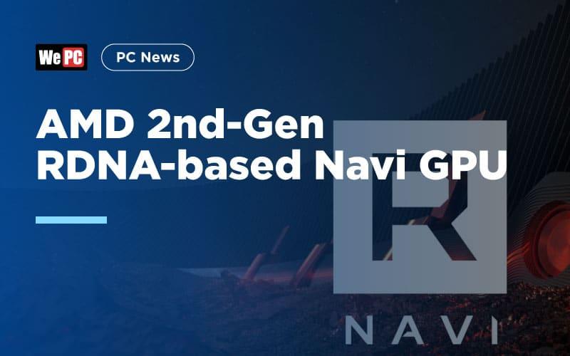AMD 2nd Gen RDNA based Navi GPU