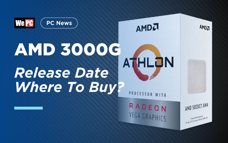 AMD 3000G Release Date Where To Buy
