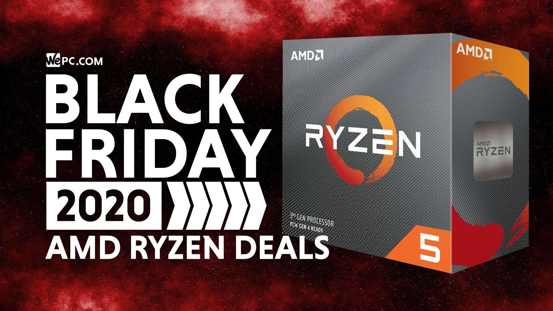 Best Black Friday Ryzen Deals In 2020 Wepc Deals