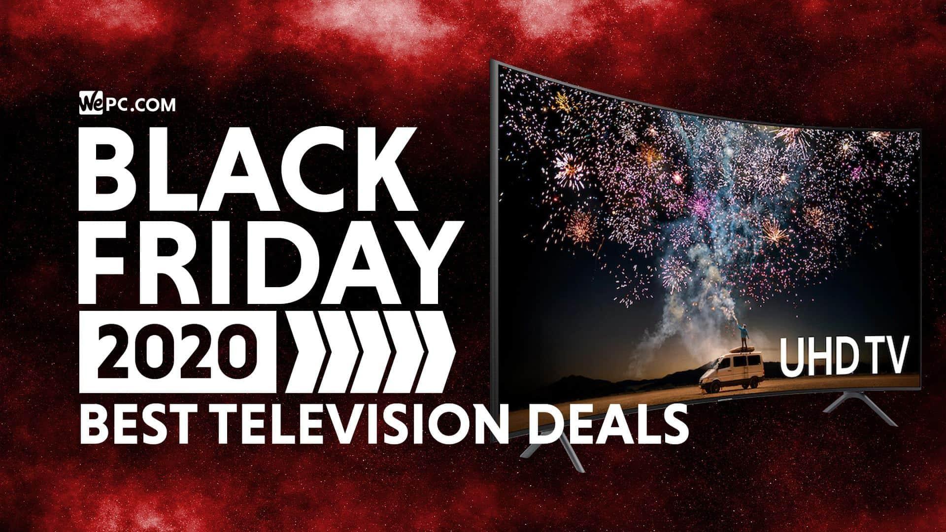 Best Black Friday Tv Deals 2020 Wepc