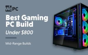 Best Gaming PC Build under $800
