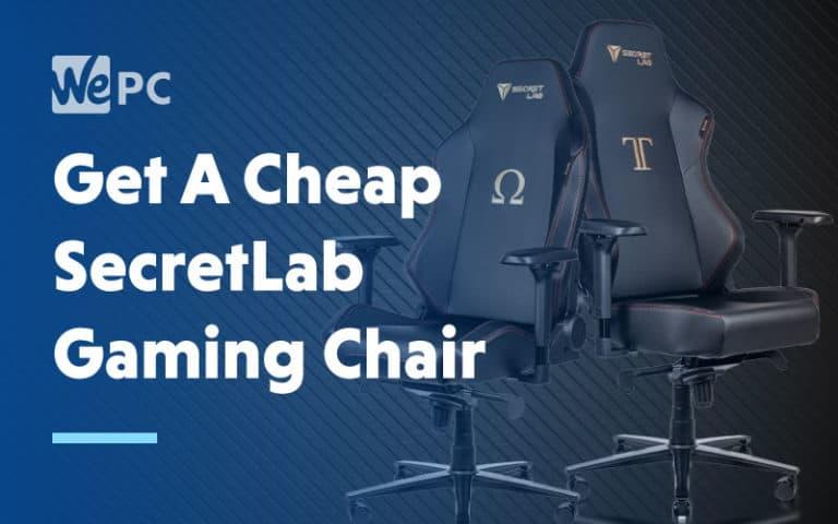 Get a Cheap SecretLab Gaming Chair