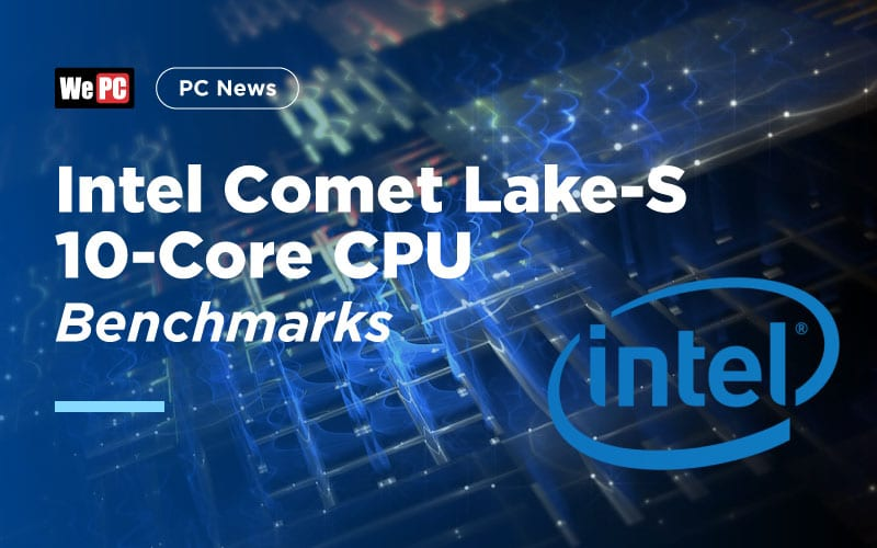 Intel Comet Lake S 10 Core CPU Benchmarks