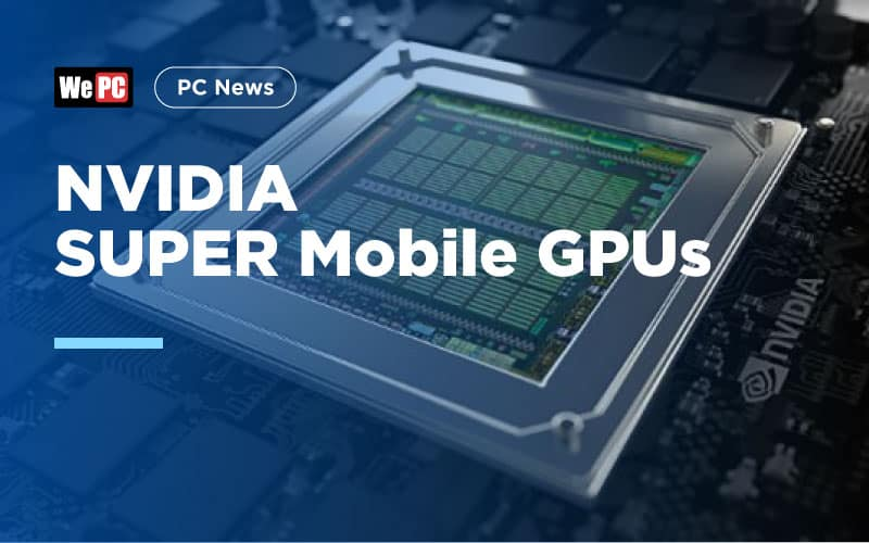 NVIDIA SUPER Mobile GPUs