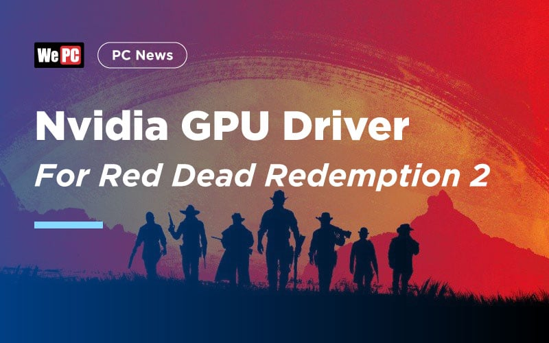 Nvidia GPU Driver for Red Dead Redemption 2