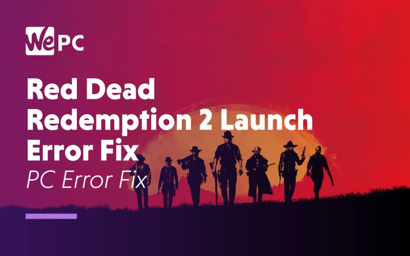 Red Dead Remption 2 Launch PC Error Fix