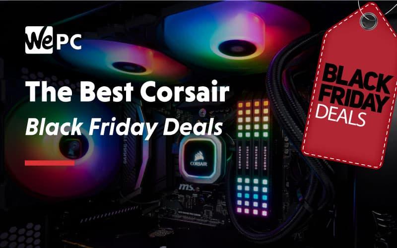The Best Corsair Black Friday Deals