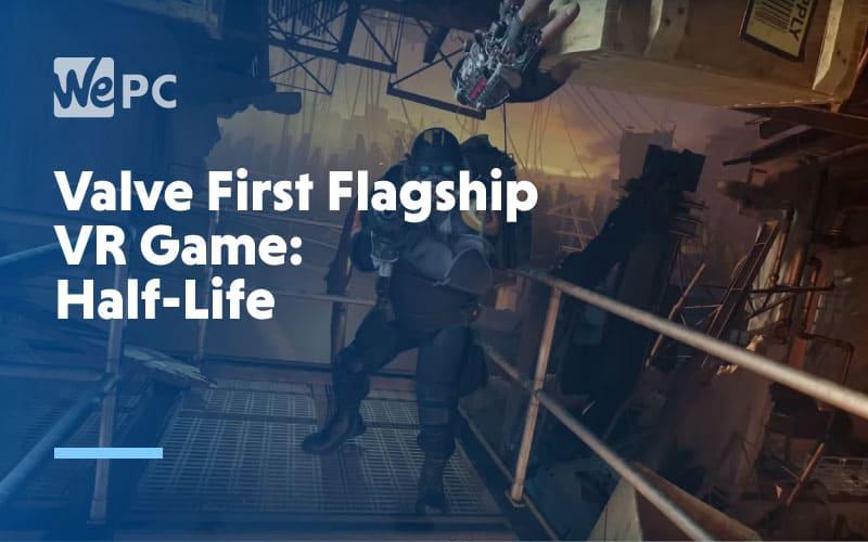 Valve First Flagship VR Game Half Life 1