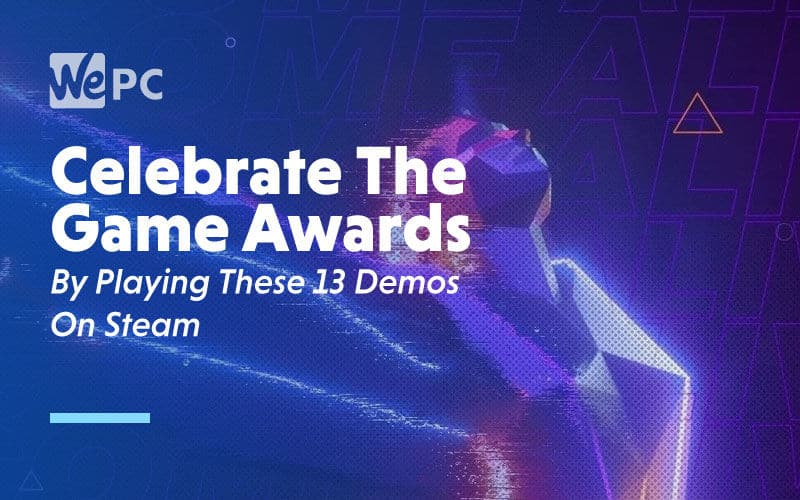 Celebrate The Game Awards By Playing These 13 Demos On Steam