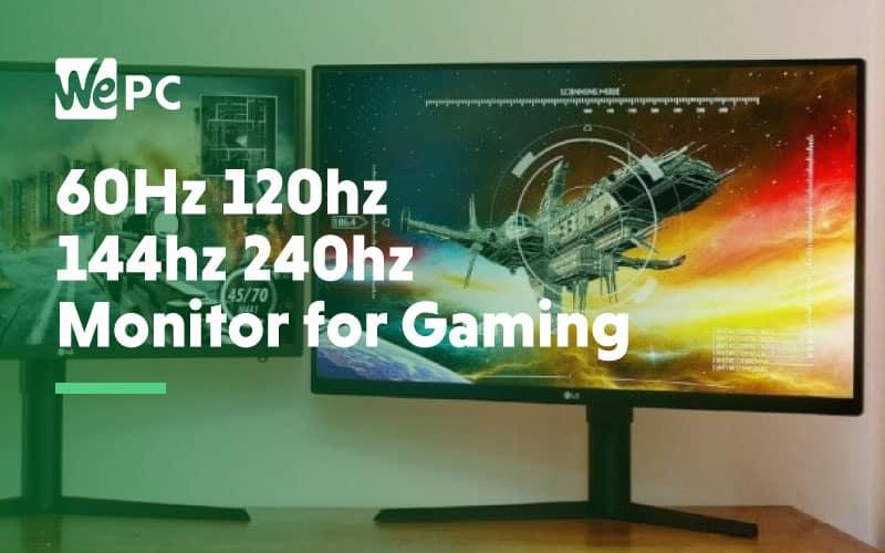 60Hz 120hz 144hz 240hz Monitor for gaming