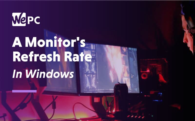 A Monitors Refresh Rate in Windows