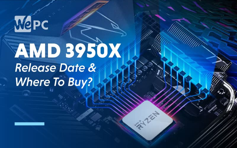 AMD 3950X Release Date Where to buy