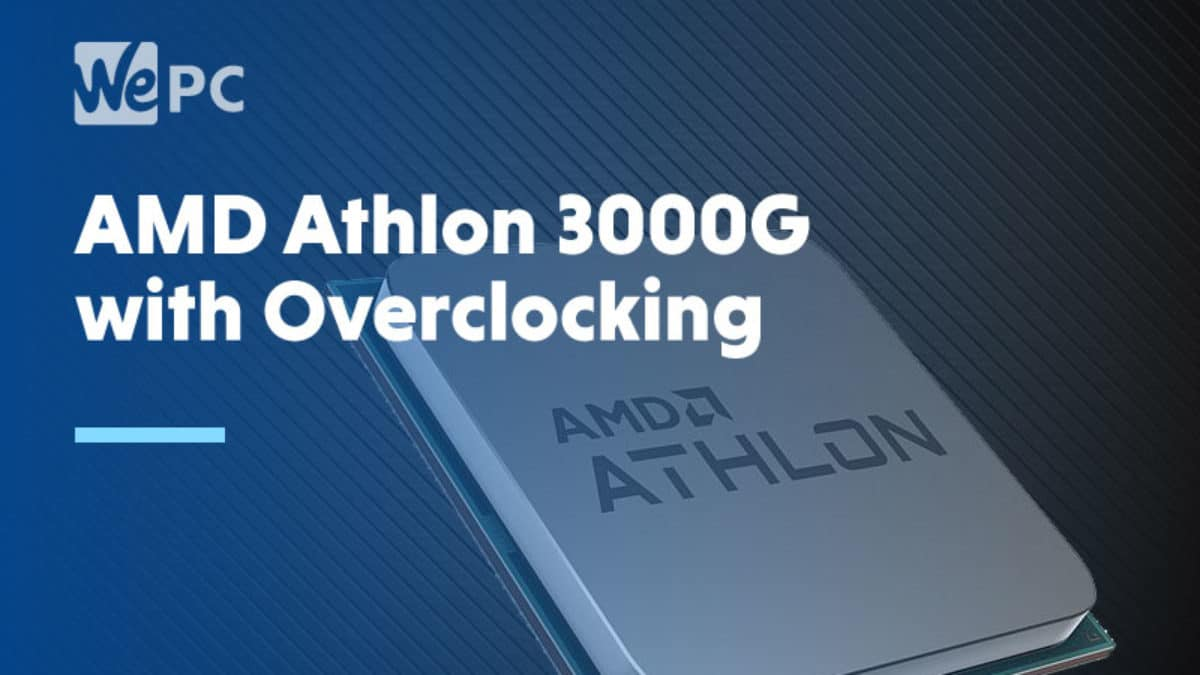 Amd Reveals Budget Athlon 3000g With Overclocking Support Wepc