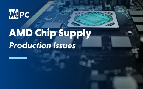 AMD Chip Supply Production Issues 1