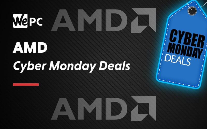 AMD Cyber Monday Deals 1