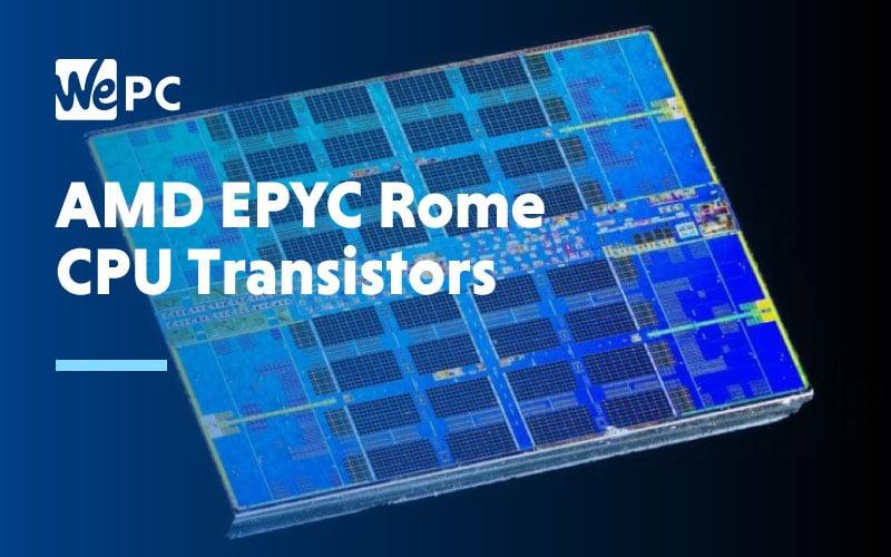AMD EPYC Rome CPU Transistors