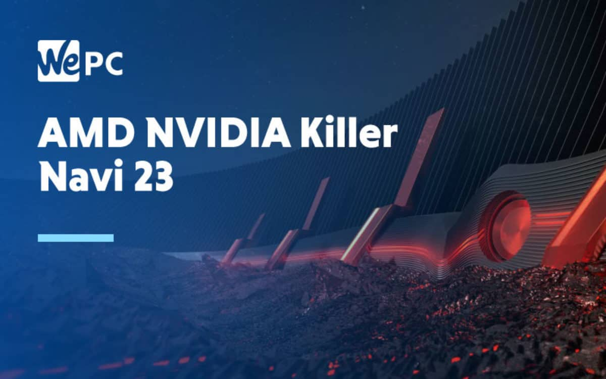 Amd S Nvidia Killer Navi 23 Expected To Feature Hardware Ray Tracing Wepc