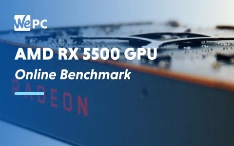 AMD RX 5500 GPU Online Benchmark 1