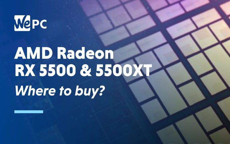 AMD Radeon RX 5500 5500XT Where to buy