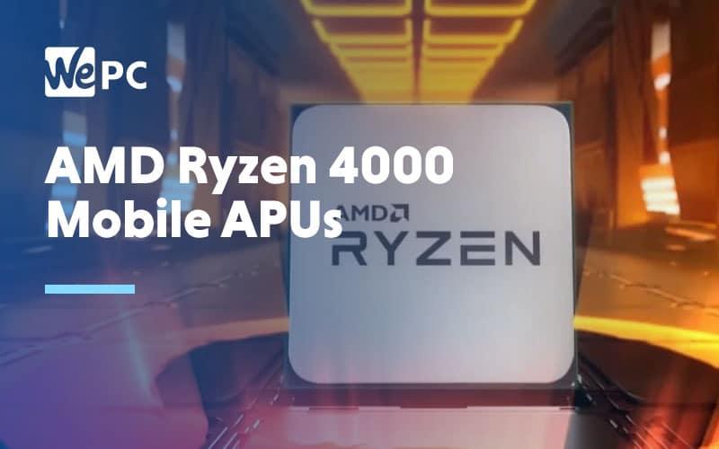 AMD Ryzen 4000 Mobile APUs
