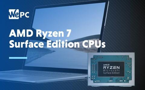 AMD Ryzen 7 Surface Edition CPUs 1